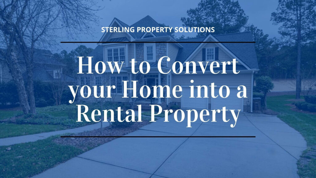 converting home into rental property